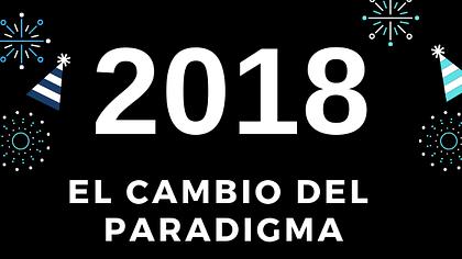 2018 fue el año en que cambió el paradigma de la Transformación Digital
